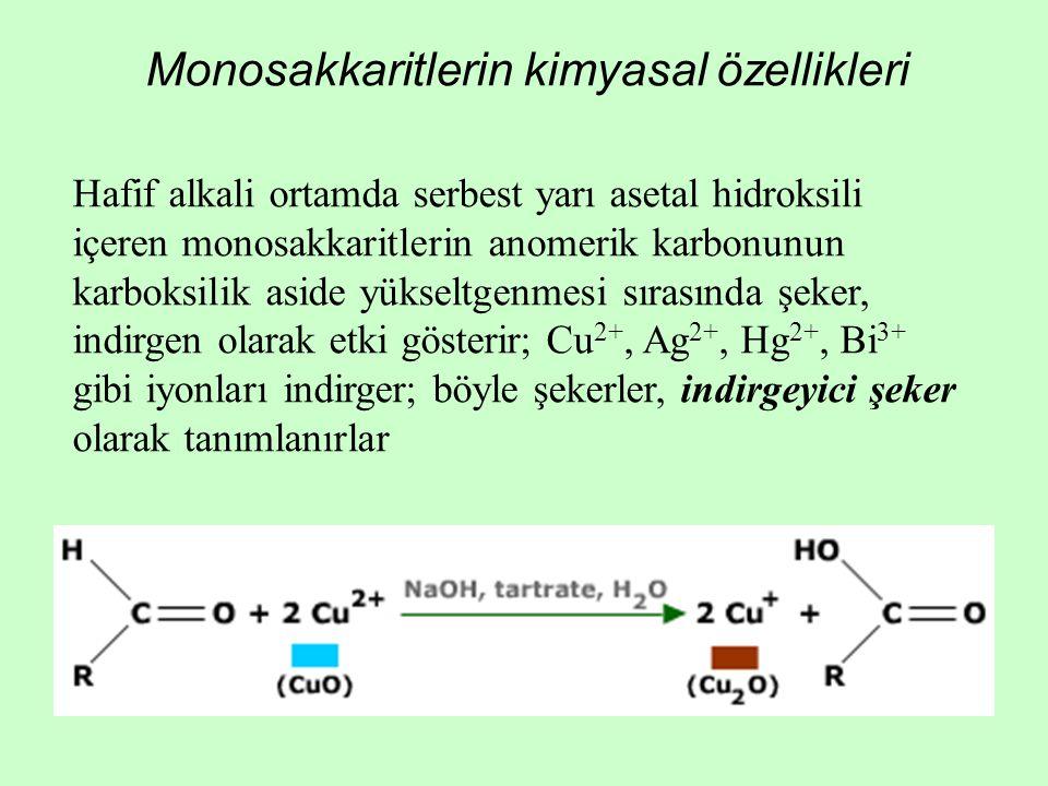 Hafif alkali ortamda serbest yarı asetal hidroksili içeren monosakkaritlerin anomerik karbonunun karboksilik aside yükseltgenmesi sırasında şeker, ind