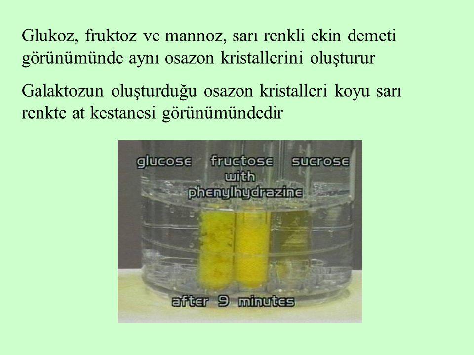 Glukoz, fruktoz ve mannoz, sarı renkli ekin demeti görünümünde aynı osazon kristallerini oluşturur Galaktozun oluşturduğu osazon kristalleri koyu sarı