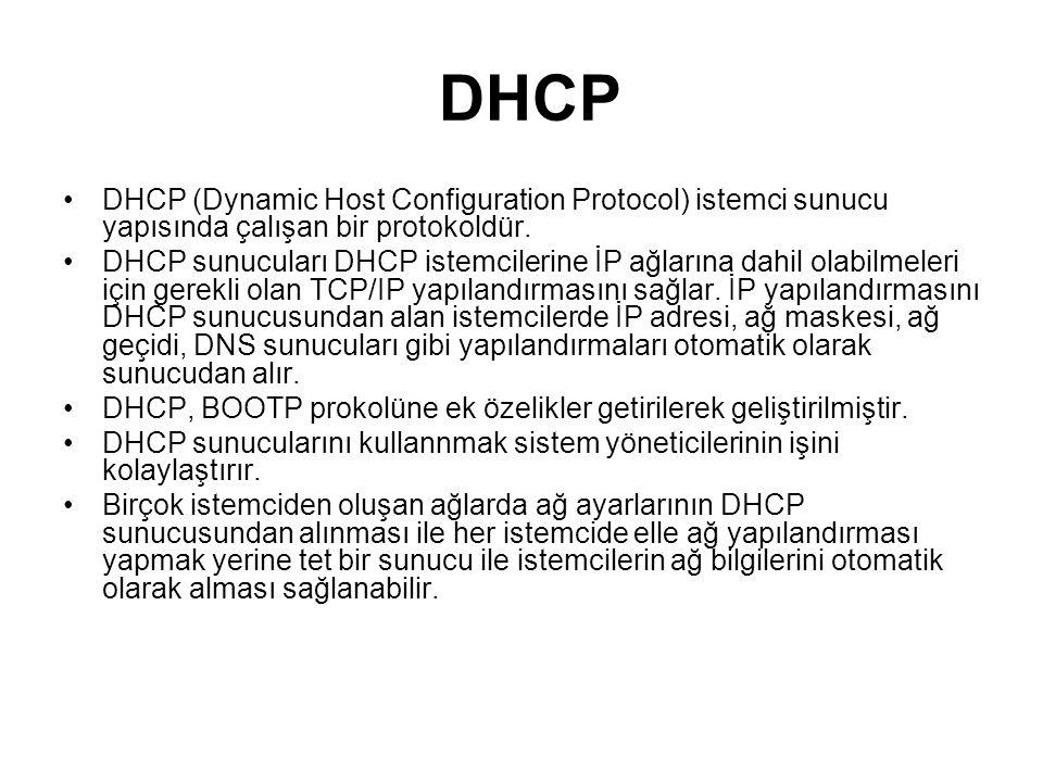 DHCP (Dynamic Host Configuration Protocol) istemci sunucu yapısında çalışan bir protokoldür.