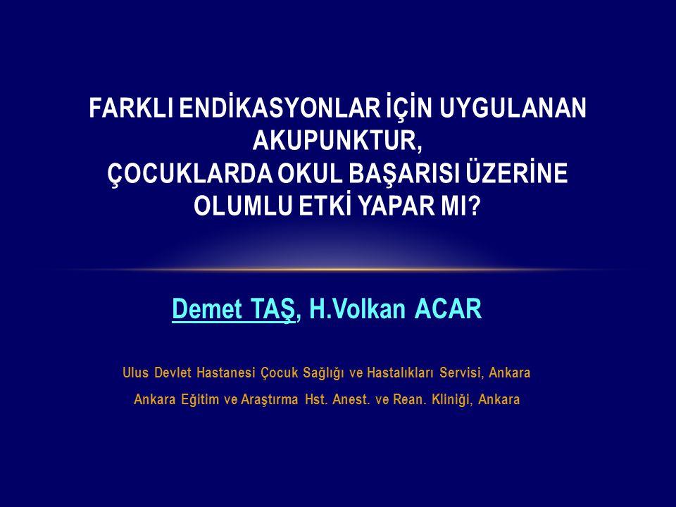 Demet TAŞ, H.Volkan ACAR Ulus Devlet Hastanesi Çocuk Sağlığı ve Hastalıkları Servisi, Ankara Ankara Eğitim ve Araştırma Hst. Anest. ve Rean. Kliniği,