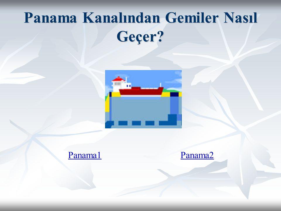 Panama Kanalından Gemiler Nasıl Geçer? Panama1Panama2