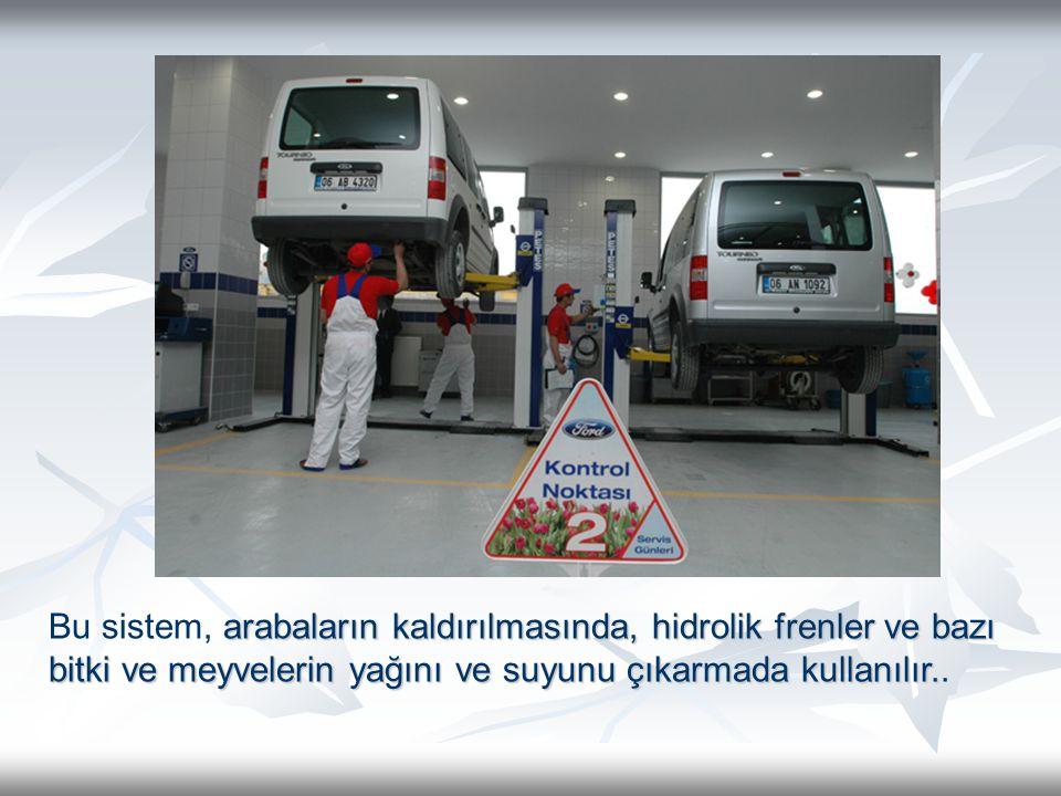 arabaların kaldırılmasında, hidrolik frenler ve bazı bitki ve meyvelerin yağını ve suyunu çıkarmada kullanılır.