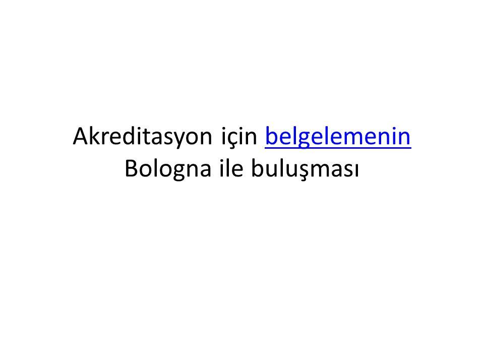 Akreditasyon için belgelemenin Bologna ile buluşmasıbelgelemenin