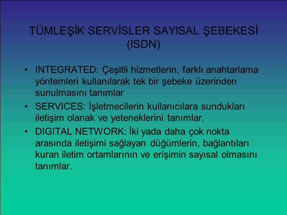 ISDN'DEN ÖNCE TELEFON ŞEBEKESİ DATA ŞEBEKESİ TELEKS ŞEBEKESİ