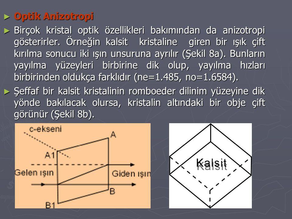 ► Renk Anizotropisi ► Bu aniztropi türüne göre kristaller, farklı yönlerde farklı renklerde görünürler.