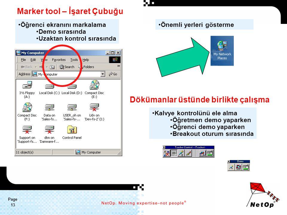 Page 13 Öğrenci ekranını markalama Demo sırasında Uzaktan kontrol sırasında Marker tool – İşaret Çubuğu Önemli yerleri gösterme Dökümanlar üstünde birlikte çalışma Kalvye kontrolünü ele alma Öğretmen demo yaparken Öğrenci demo yaparken Breakout oturum sırasında