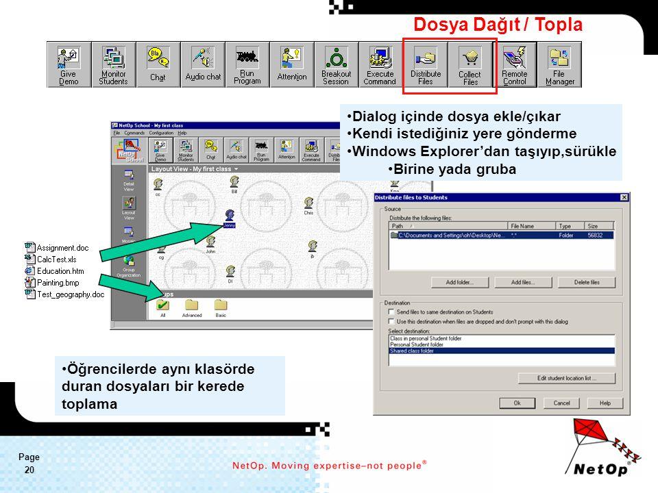 Page 20 Dosya Dağıt / Topla Öğrencilerde aynı klasörde duran dosyaları bir kerede toplama Dialog içinde dosya ekle/çıkar Kendi istediğiniz yere gönderme Windows Explorer'dan taşıyıp,sürükle Birine yada gruba