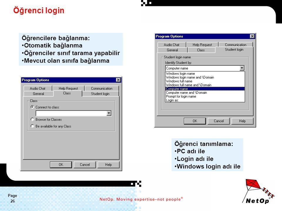 Page 26 Öğrenci login Öğrenci tanımlama: PC adı ile Login adı ile Windows login adı ile Öğrencilere bağlanma: Otomatik bağlanma Öğrenciler sınıf tarama yapabilir Mevcut olan sınıfa bağlanma