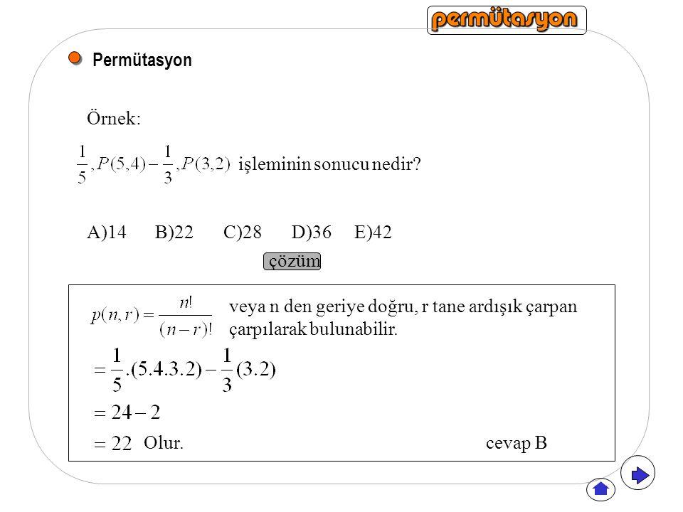 Permütasyon Örnek: işleminin sonucu nedir.
