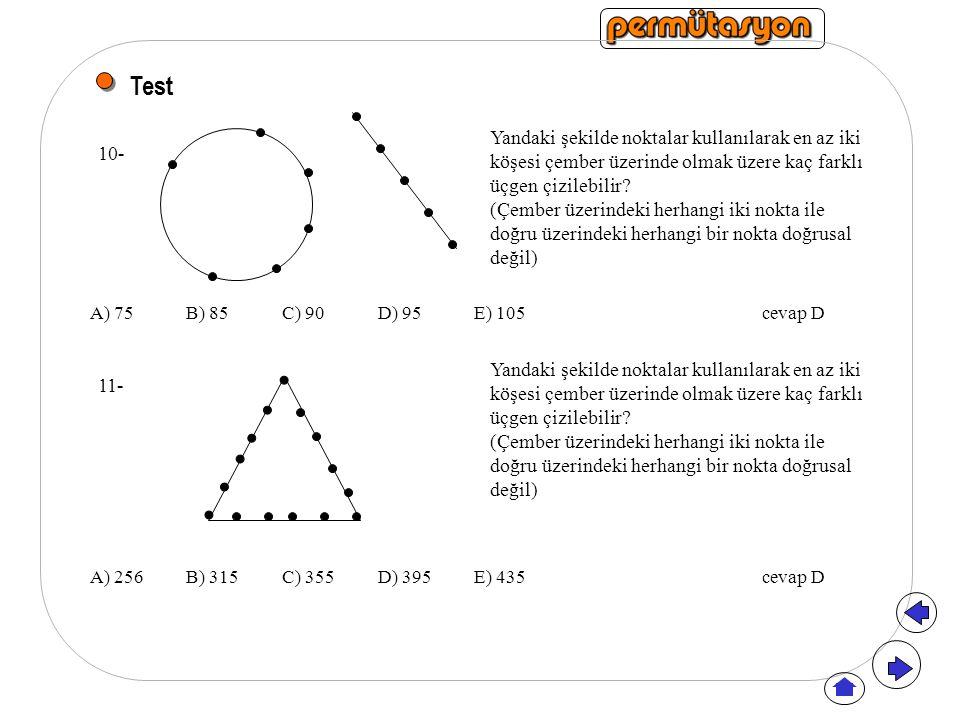 Test Yandaki şekilde noktalar kullanılarak en az iki köşesi çember üzerinde olmak üzere kaç farklı üçgen çizilebilir? (Çember üzerindeki herhangi iki