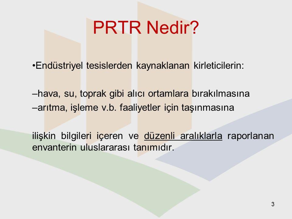 PRTR Projesi – Proje Çıktıları PRTR sistemi 19 farklı kirletici için uygulandı.