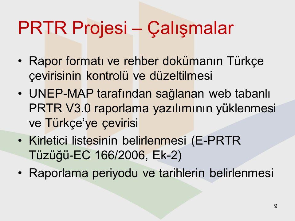 PRTR Projesi – Çalışmalar Rapor formatı ve rehber dokümanın Türkçe çevirisinin kontrolü ve düzeltilmesi UNEP-MAP tarafından sağlanan web tabanlı PRTR