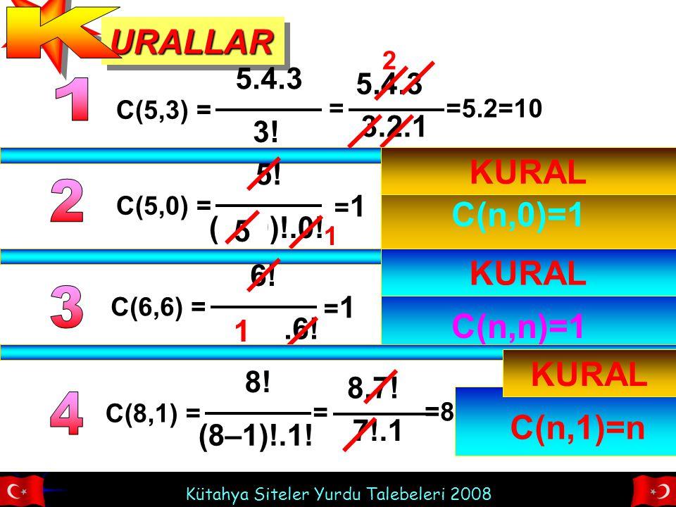 Kütahya Siteler Yurdu Talebeleri 2008 URALLARURALLAR C(5,3) = 5.4.3 3.