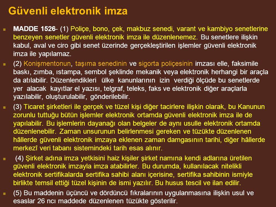 Güvenli elektronik imza MADDE 1526- (1) Poliçe, bono, çek, makbuz senedi, varant ve kambiyo senetlerine benzeyen senetler güvenli elektronik imza ile düzenlenemez.
