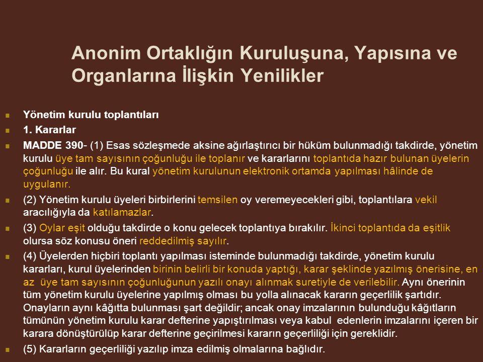 Anonim Ortaklığın Kuruluşuna, Yapısına ve Organlarına İlişkin Yenilikler Yönetim kurulu toplantıları 1.