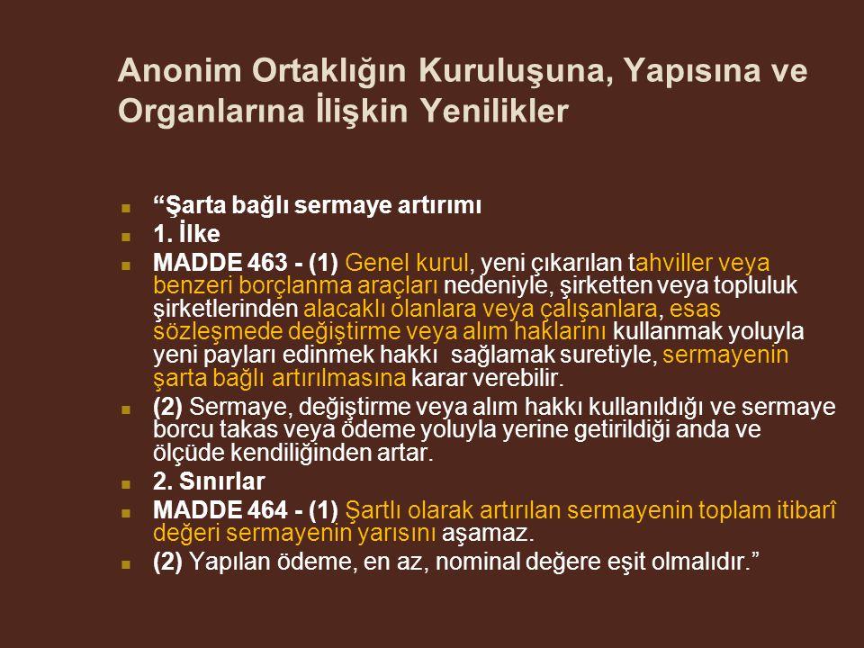 Anonim Ortaklığın Kuruluşuna, Yapısına ve Organlarına İlişkin Yenilikler Şarta bağlı sermaye artırımı 1.