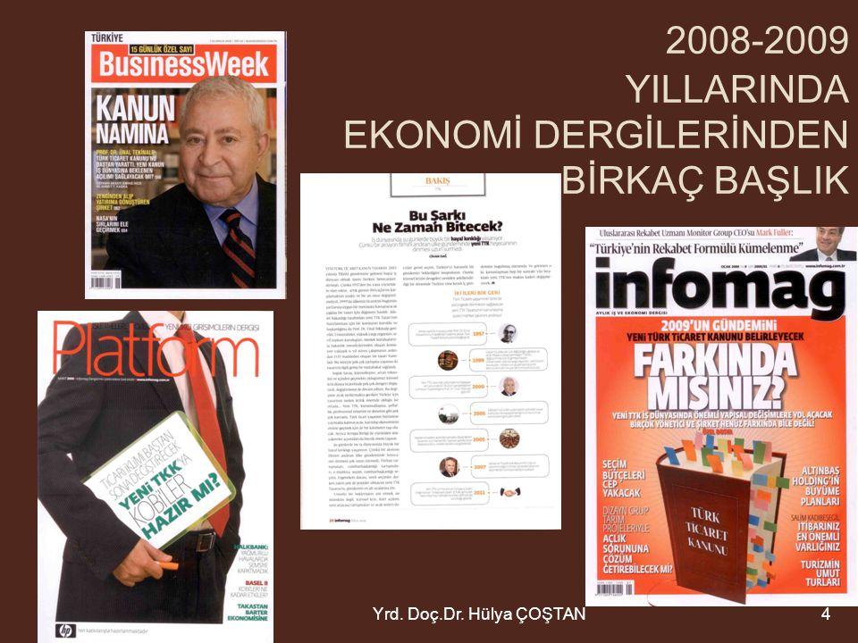 2008-2009 YILLARINDA EKONOMİ DERGİLERİNDEN BİRKAÇ BAŞLIK Yrd. Doç.Dr. Hülya ÇOŞTAN4