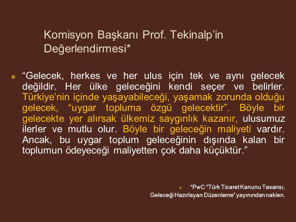 SONUÇ OLARAK Yeni TTK'nın yaklaşımını kısaca ifade etmek istersek: Güçlü işletmeler, güçlü sermaye şirketleri, güçlü Türkiye. Yrd.Doç.Dr.