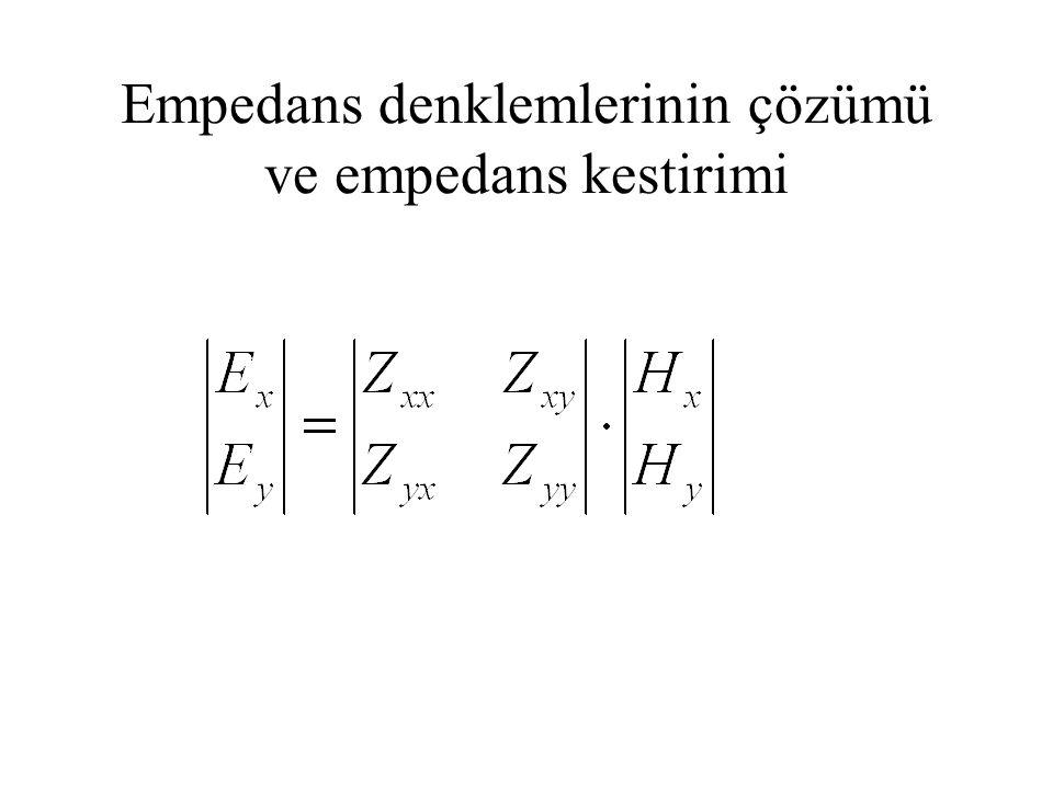 Empedans denklemlerinin çözümü ve empedans kestirimi