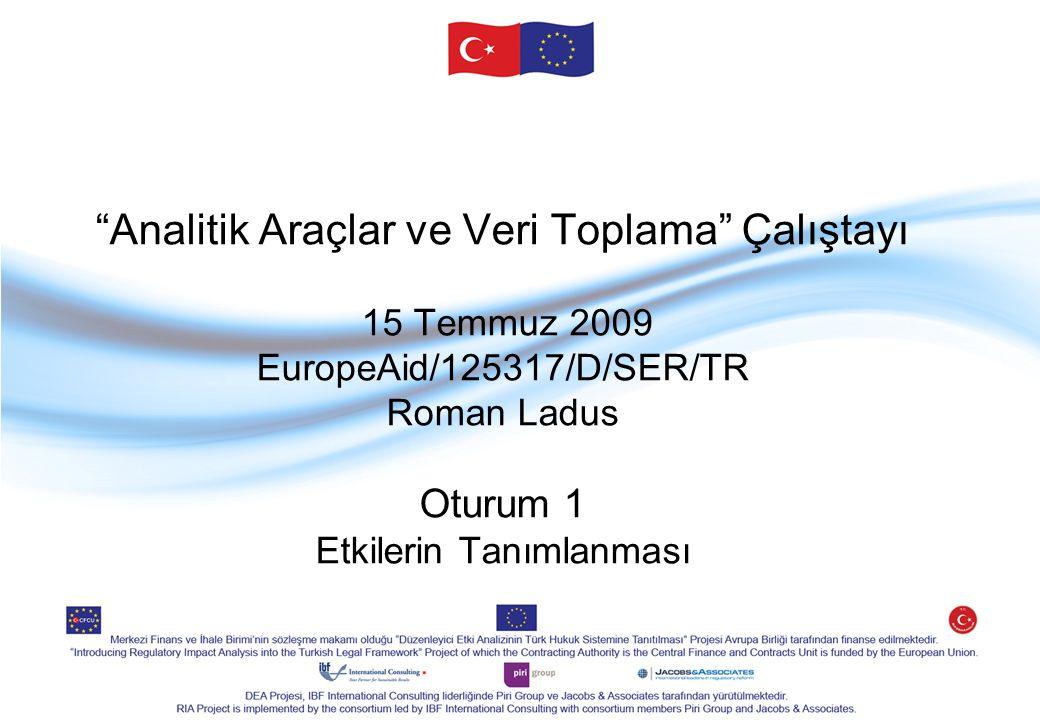 Analitik Araçlar ve Veri Toplama Çalıştayı 15 Temmuz 2009 EuropeAid/125317/D/SER/TR Roman Ladus Oturum 1 Etkilerin Tanımlanması