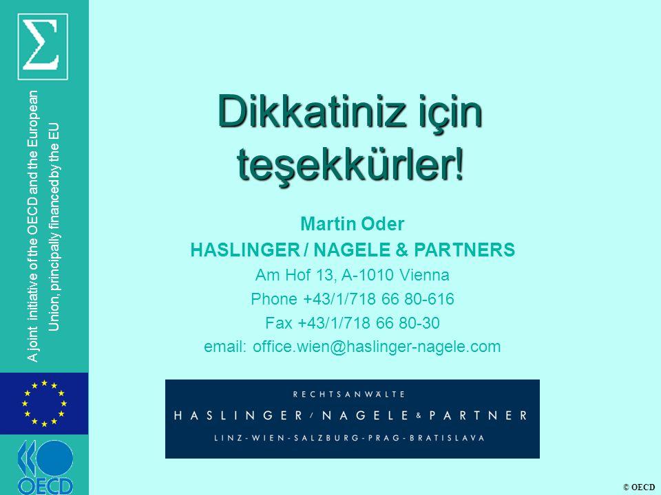 © OECD A joint initiative of the OECD and the European Union, principally financed by the EU Dikkatiniz için teşekkürler ! Martin Oder HASLINGER / NAG
