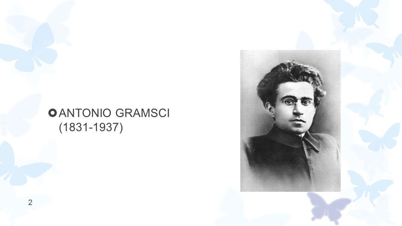  ANTONIO GRAMSCI (1831-1937) 2