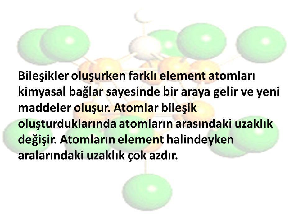 Bileşikler oluşurken farklı element atomları kimyasal bağlar sayesinde bir araya gelir ve yeni maddeler oluşur. Atomlar bileşik oluşturduklarında atom