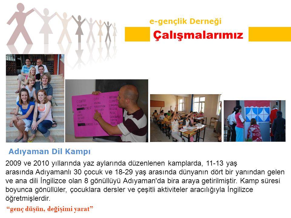 Adıyaman Dil Kampı 2009 ve 2010 yıllarında yaz aylarında düzenlenen kamplarda, 11-13 yaş arasında Adıyamanlı 30 çocuk ve 18-29 yaş arasında dünyanın dört bir yanından gelen ve ana dili İngilizce olan 8 gönüllüyü Adıyaman da bira araya getirilmiştir.