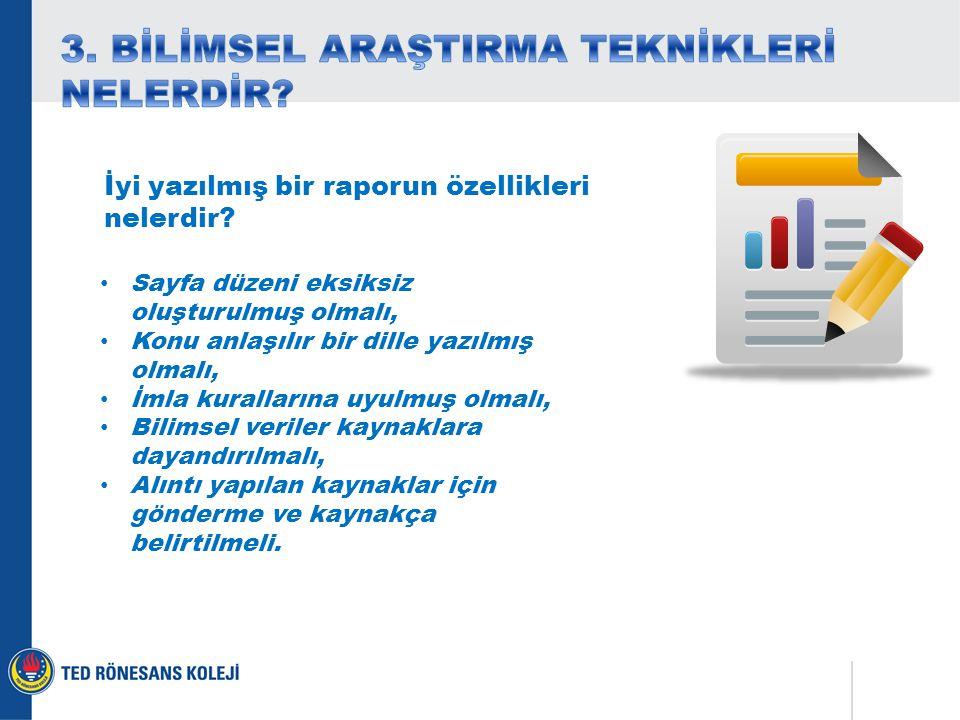İyi yazılmış bir raporun özellikleri nelerdir.