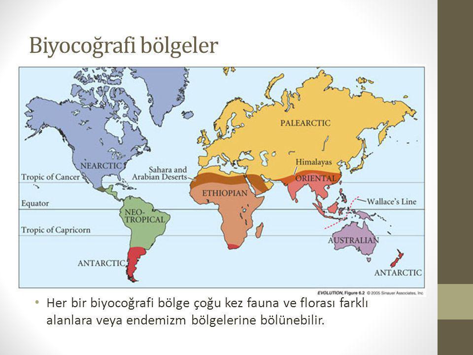 Biyocoğrafi bölgeler Her bir biyocoğrafi bölge çoğu kez fauna ve florası farklı alanlara veya endemizm bölgelerine bölünebilir.
