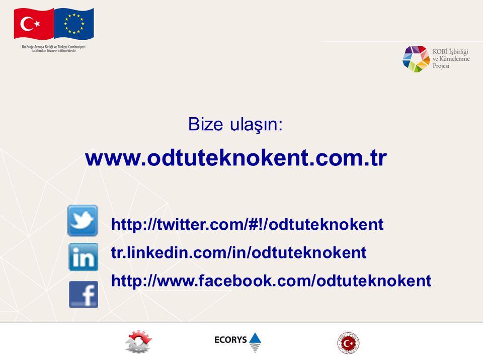 Bize ulaşın: www.odtuteknokent.com.tr http://twitter.com/#!/odtuteknokent tr.linkedin.com/in/odtuteknokent http://www.facebook.com/odtuteknokent