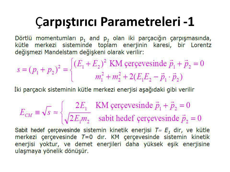 Çarpıştırıcı Parametreleri -1