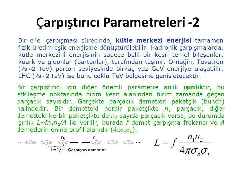 Çarpıştırıcı Parametreleri -2