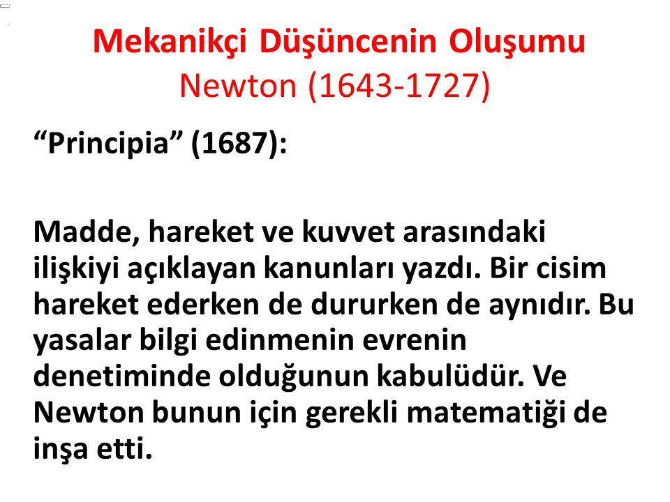 """""""Principia"""" (1687): Madde, hareket ve kuvvet arasındaki ilişkiyi açıklayan kanunları yazdı. Bir cisim hareket ederken de dururken de aynıdır. Bu yasal"""