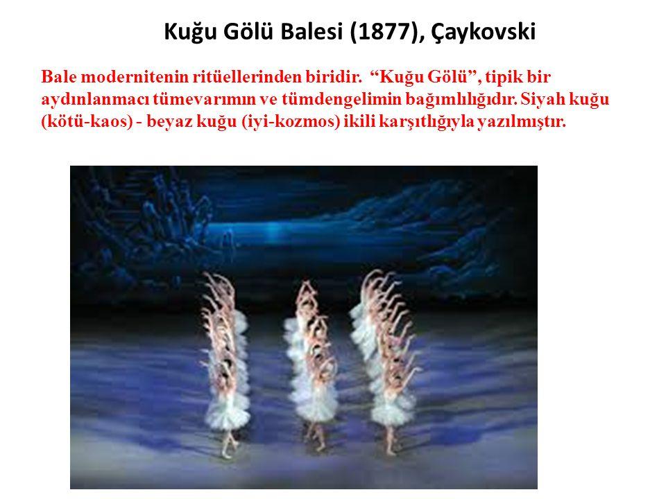 """Kuğu Gölü Balesi (1877), Çaykovski Bale modernitenin ritüellerinden biridir. """"Kuğu Gölü"""", tipik bir aydınlanmacı tümevarımın ve tümdengelimin bağımlıl"""