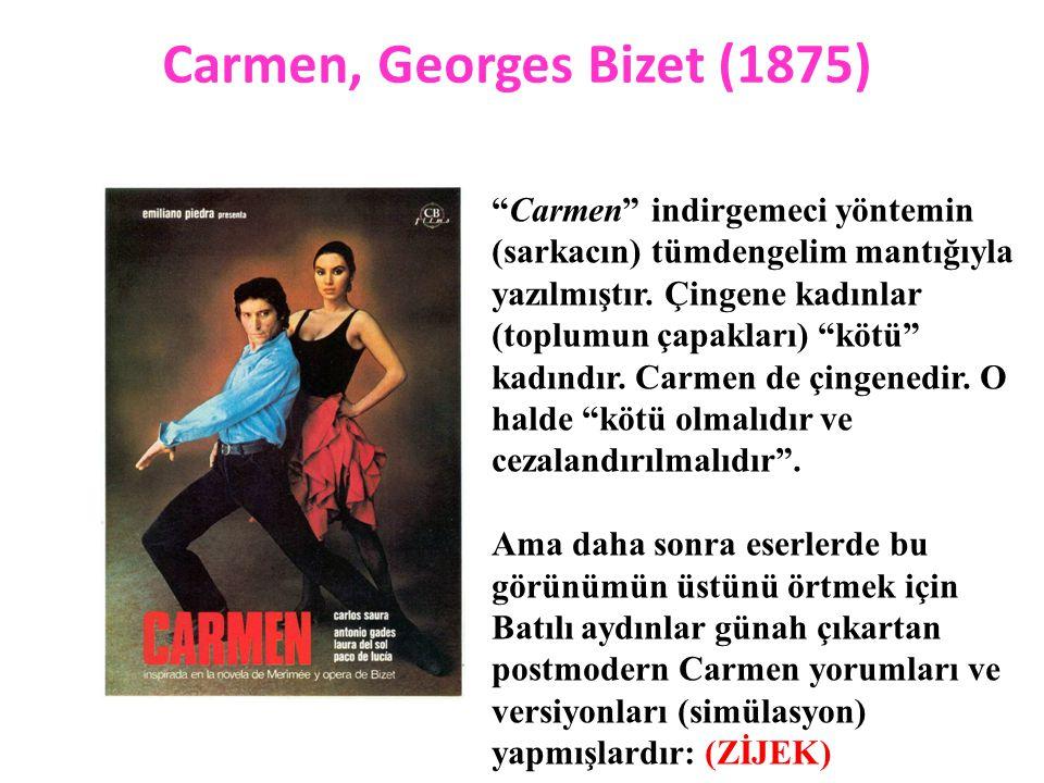 """Carmen, Georges Bizet (1875) """"Carmen"""" indirgemeci yöntemin (sarkacın) tümdengelim mantığıyla yazılmıştır. Çingene kadınlar (toplumun çapakları) """"kötü"""""""
