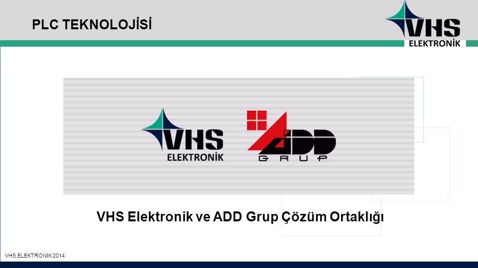 © PRIME Alliance, 2012 - Proprietary & Confidential prime-alliance.com NEDEN AKILLI ŞEBEKE ? VHS ELEKTRONİK 2014 PLC TEKNOLOJİSİ VHS Elektronik ve ADD