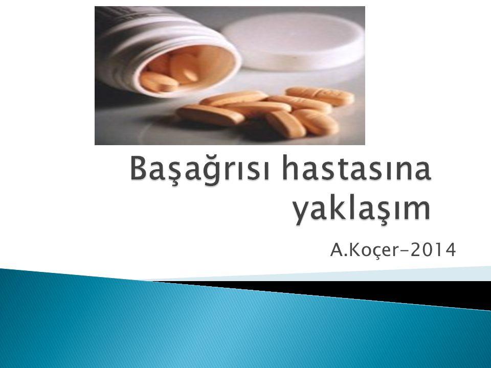  Antienflamatuvarlar  Parasetamol gibi basit ağrıkesiciler (?)  Steroidler  2.seçenekler; +Kafein Triptans, kas gevşeticiler, opiatlar (-) EFNS 2010 Koruyucu tedaviler: (Kronik günlük başağrısı) Nedene ve niçine bağlı olarak değişir  TCA, Mirtazapine, Venlafaxine