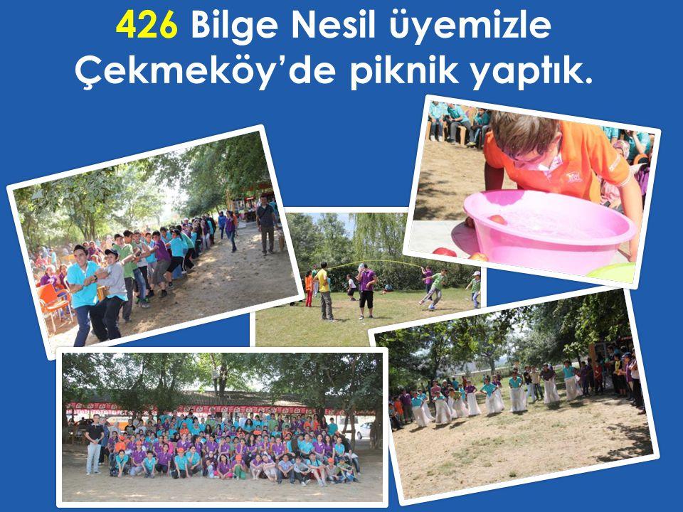 426 Bilge Nesil üyemizle Çekmeköy'de piknik yaptık.