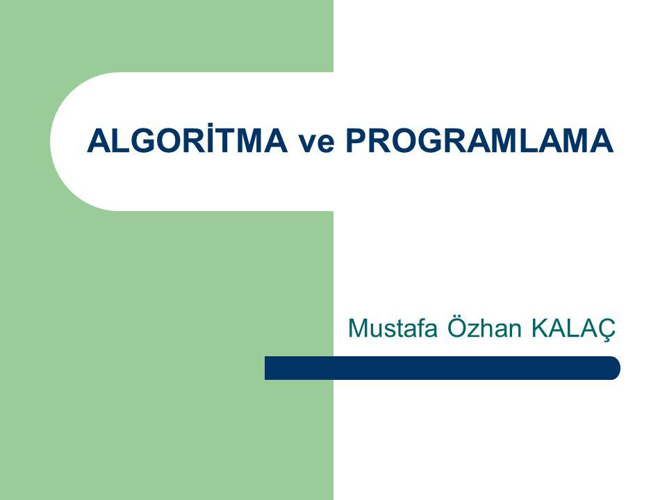 Algoritma ve programlama mustafa özhan kalaç algortima nedir