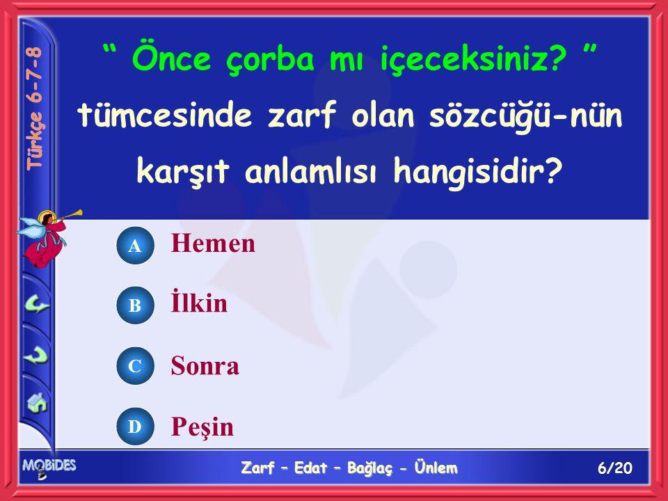 17/20 Zarf – Edat – Bağlaç - Ünlem A B C D O, deyimleri ve tekerlemeleri ile İstanbul Türkçe'sinin güzelliğini yansıtmıştır.
