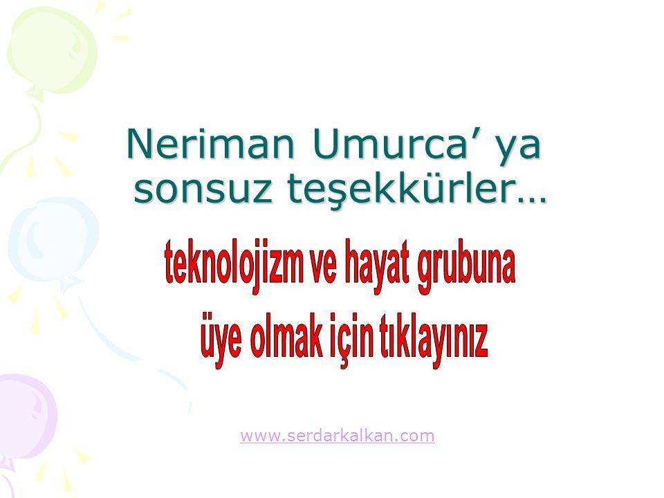 Neriman Umurca' ya sonsuz teşekkürler… www.serdarkalkan.com