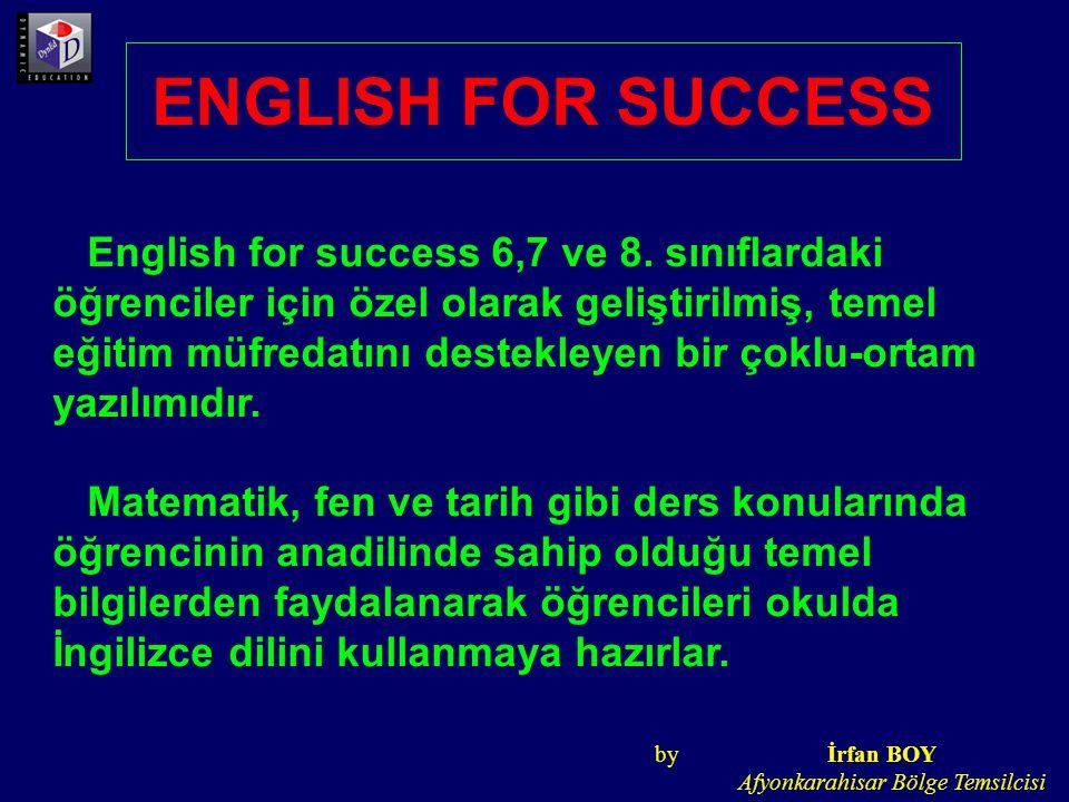 ENGLISH FOR SUCCESS English for success 6,7 ve 8. sınıflardaki öğrenciler için özel olarak geliştirilmiş, temel eğitim müfredatını destekleyen bir çok