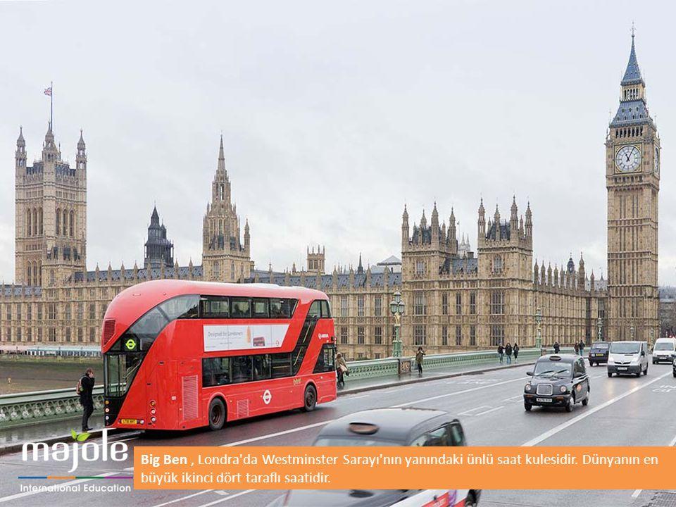 Big Ben, Londra da Westminster Sarayı nın yanındaki ünlü saat kulesidir.