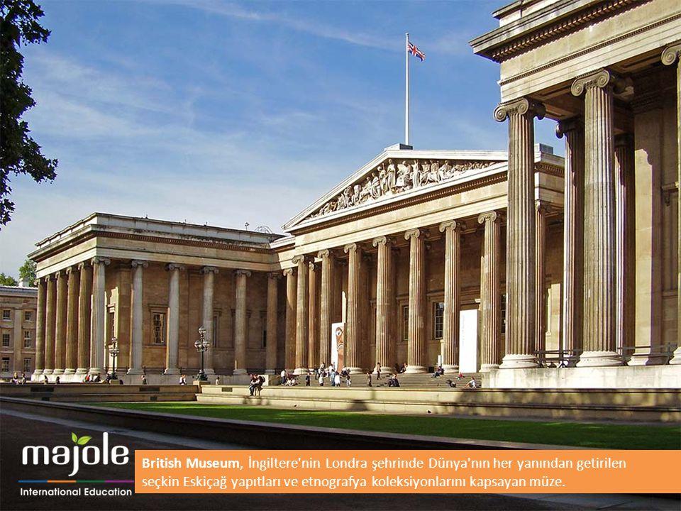 British Museum, İngiltere nin Londra şehrinde Dünya nın her yanından getirilen seçkin Eskiçağ yapıtları ve etnografya koleksiyonlarını kapsayan müze.