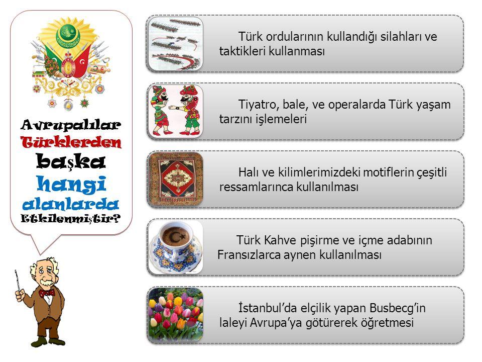 Osmanlı Avrupa Etkile ş imi Avrupalılarca, 18.