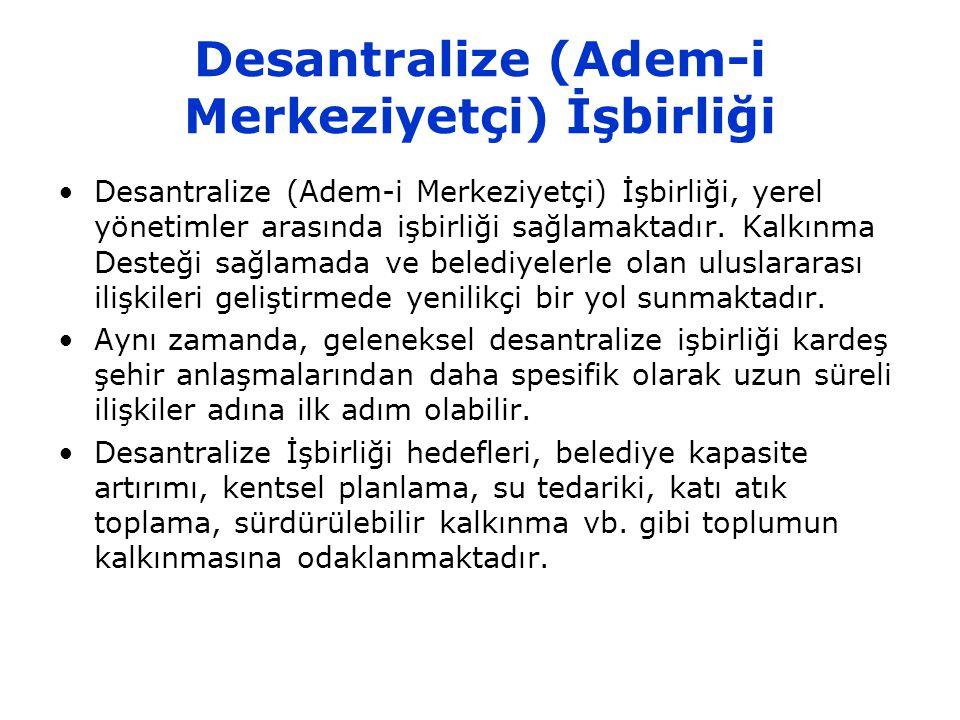 Desantralize (Adem-i Merkeziyetçi) İşbirliği Desantralize (Adem-i Merkeziyetçi) İşbirliği, yerel yönetimler arasında işbirliği sağlamaktadır.