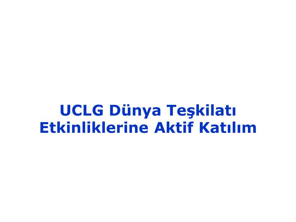 UCLG Dünya Teşkilatı Etkinliklerine Aktif Katılım