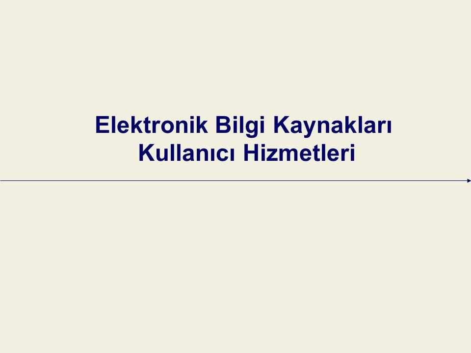 Elektronik Bilgi Kaynakları Kullanıcı Hizmetleri