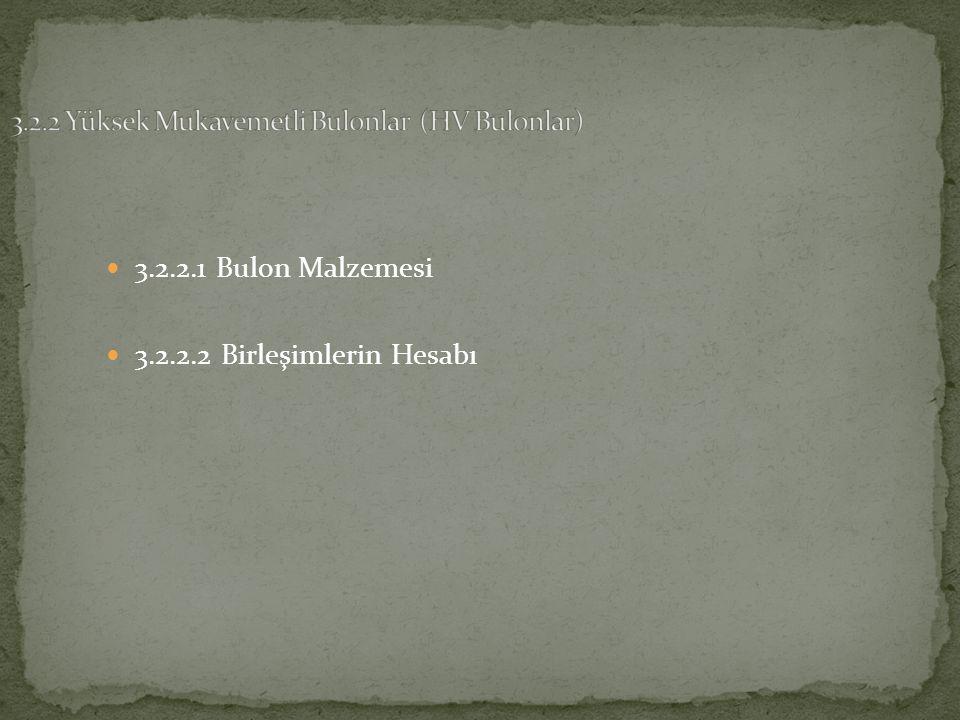 3.2.2.1 Bulon Malzemesi 3.2.2.2 Birleşimlerin Hesabı